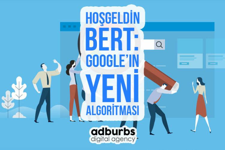Hoşgeldin BERT: Doğal Dili Daha İyi Anlamak İçin Google'ın En Yeni Arama Algoritması