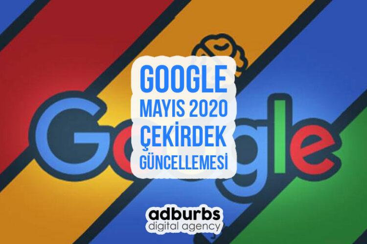 Google Mayıs 2020 Çekirdek Güncellemesi Kullanıma Sunuldu