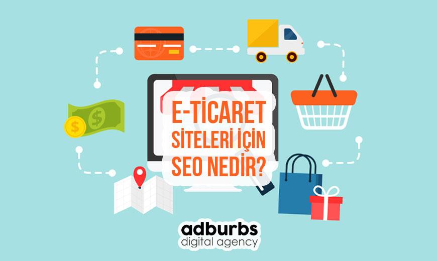 E-Ticaret Siteleri İçin SEO Nedir?