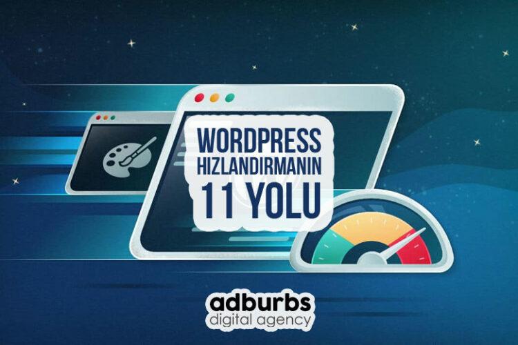 WordPress Hızlandırmanın 11 Yolu