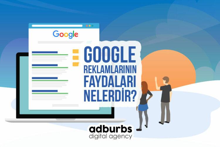 Google Reklamlarının Faydaları Nelerdir?