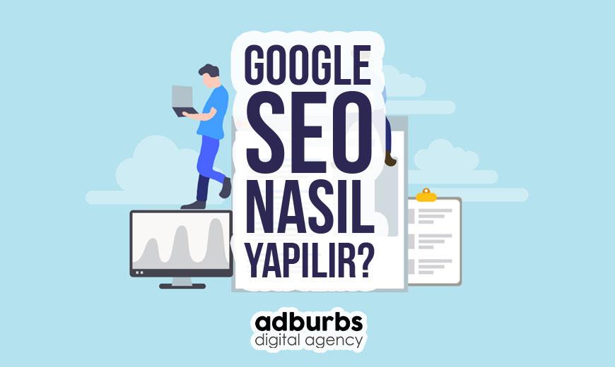 Google SEO Nasıl Yapılır?