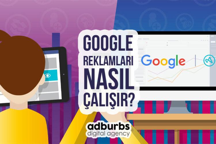 Google Reklamları Nasıl Çalışır?