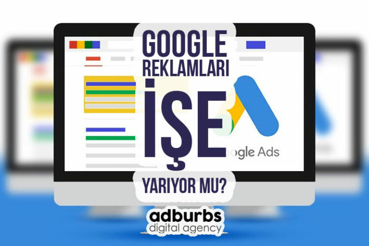 Google Reklamları İşe Yarıyor Mu?